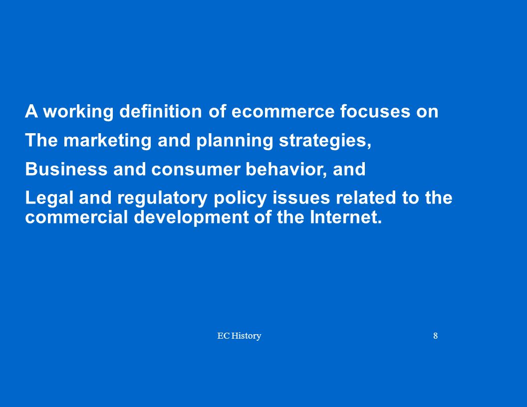 A working definition of ecommerce focuses on