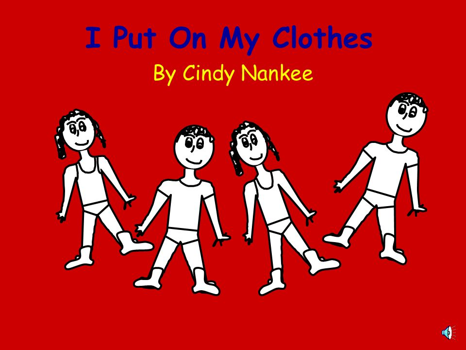 I Put On My Clothes By Cindy Nankee