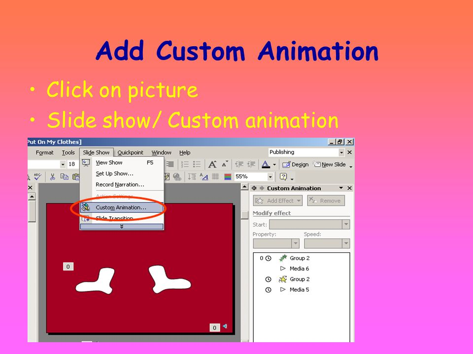 Add Custom Animation Click on picture Slide show/ Custom animation