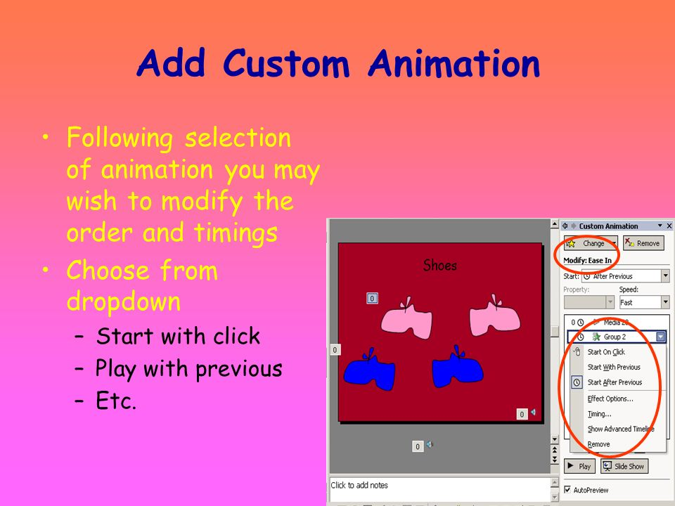Add Custom AnimationFollowing selection of animation you may wish to modify the order and timings. Choose from dropdown.