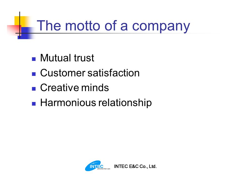 The motto of a company Mutual trust Customer satisfaction