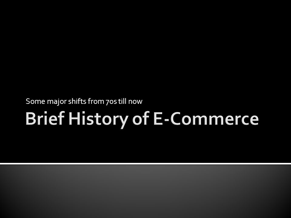Brief History of E-Commerce