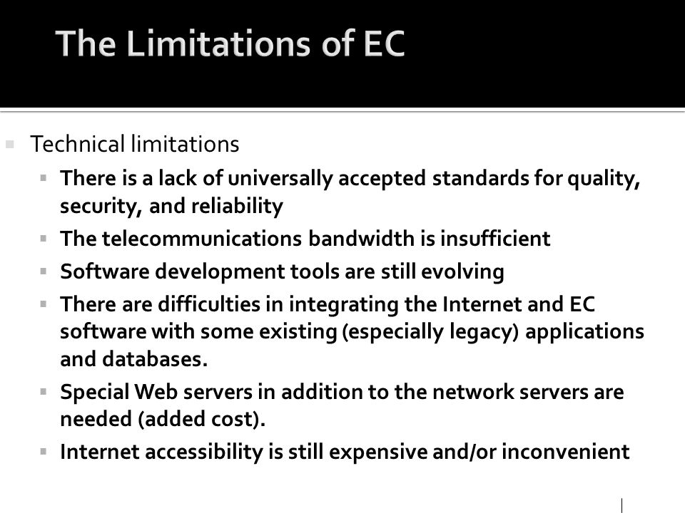 The Limitations of EC Technical limitations