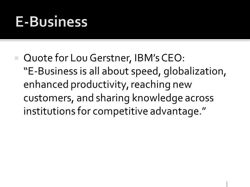 E-Business Quote for Lou Gerstner, IBM's CEO: