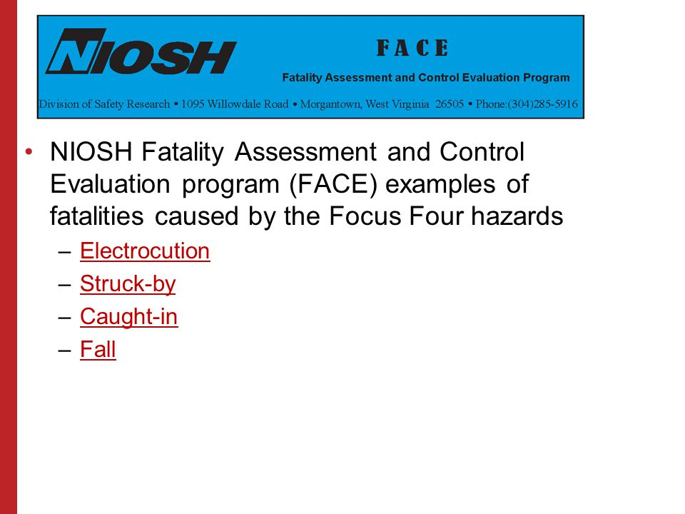 NIOSH Fatality Assessment and Control Evaluation program (FACE) examples of fatalities caused by the Focus Four hazards