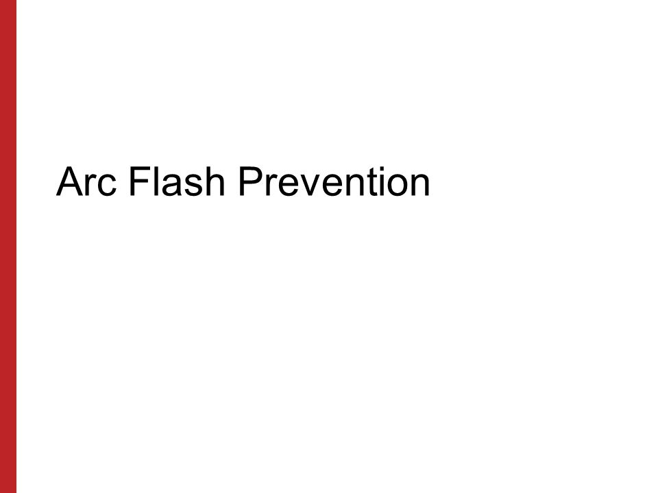 Arc Flash Prevention Susan Harwood Training Grant Program (2006) Focus Four Hazards in the Construction Industry.