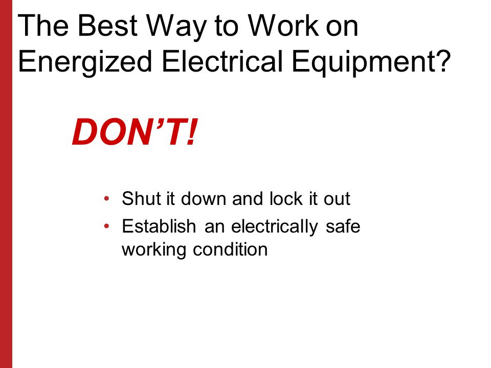 The Best Way to Work on Energized Electrical Equipment