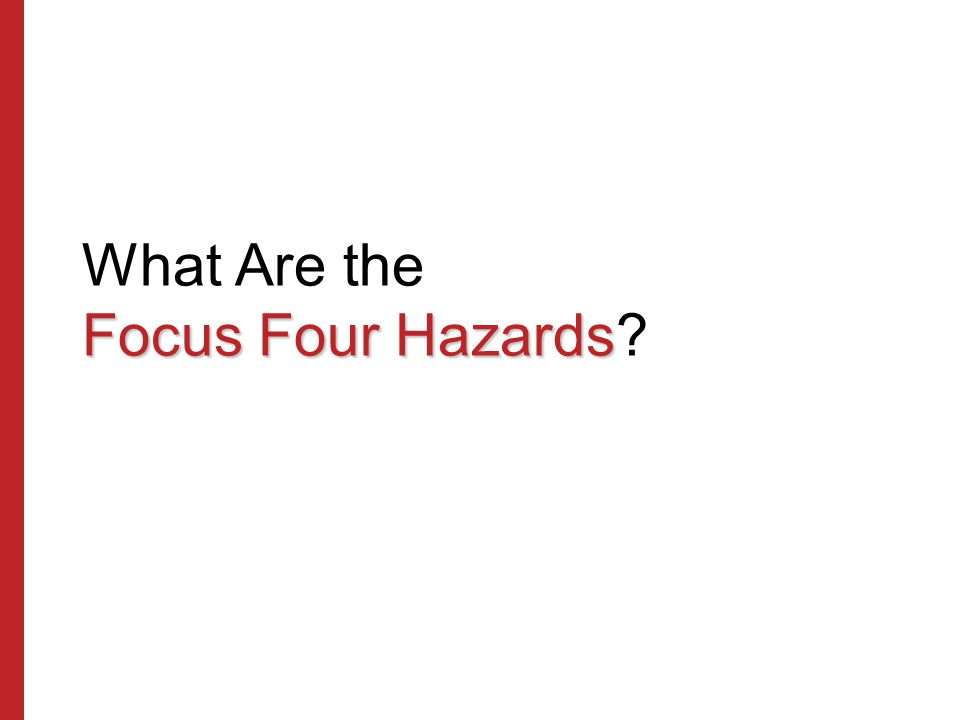What Are the Focus Four Hazards