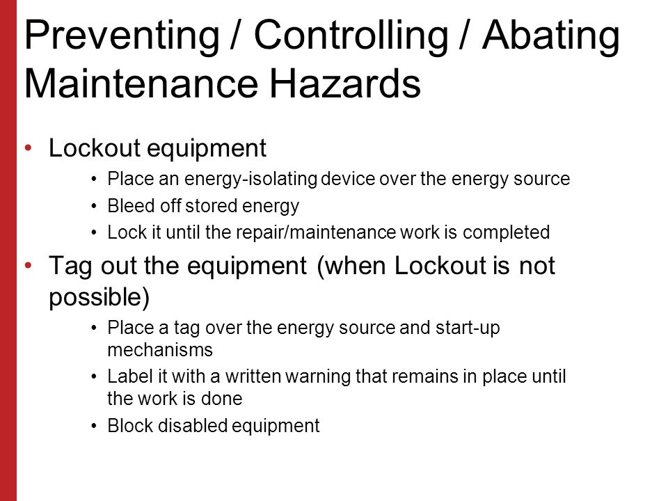 Preventing / Controlling / Abating Maintenance Hazards