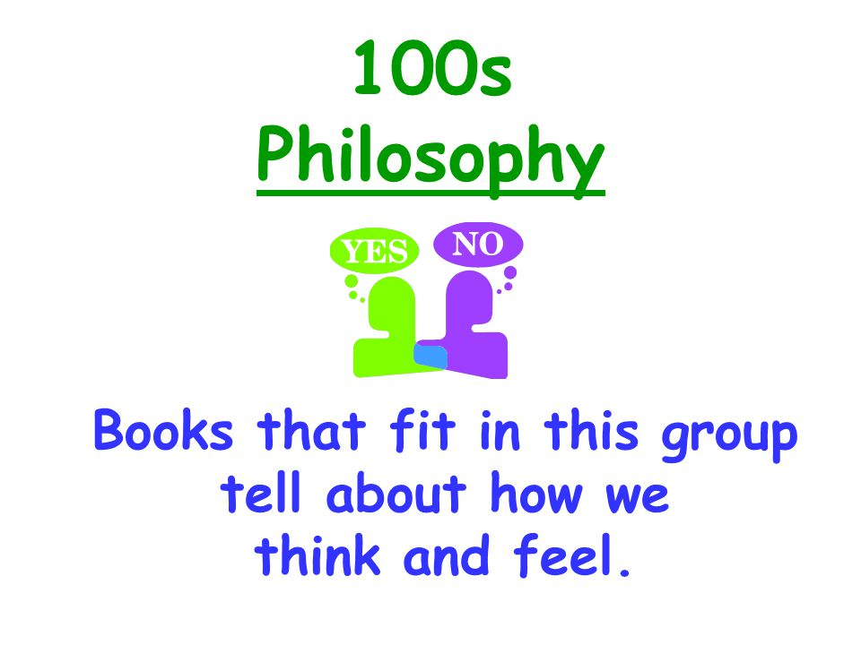 Books that fit in this group tell about how we think and feel.