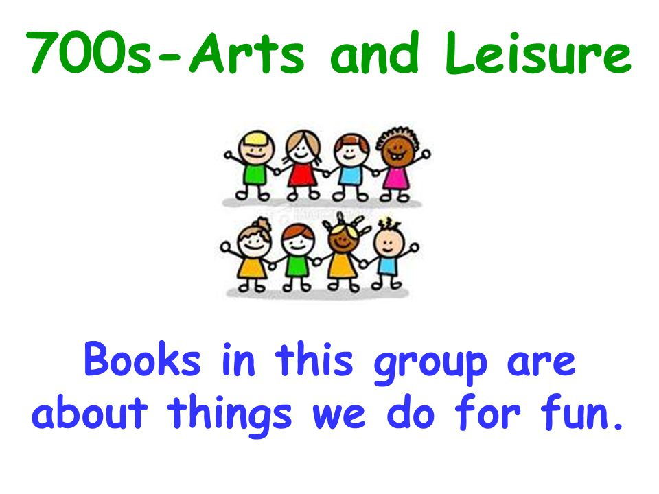 Books in this group are about things we do for fun.