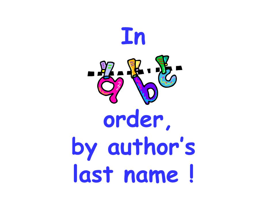 order, by author's last name !
