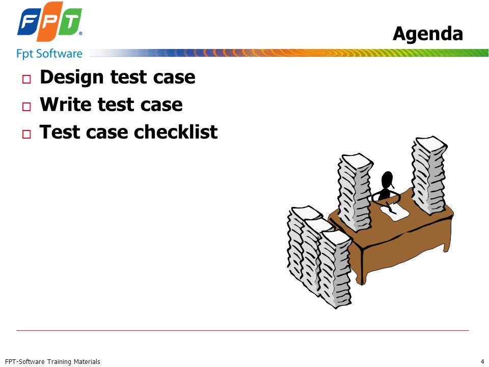Agenda Design test case Write test case Test case checklist