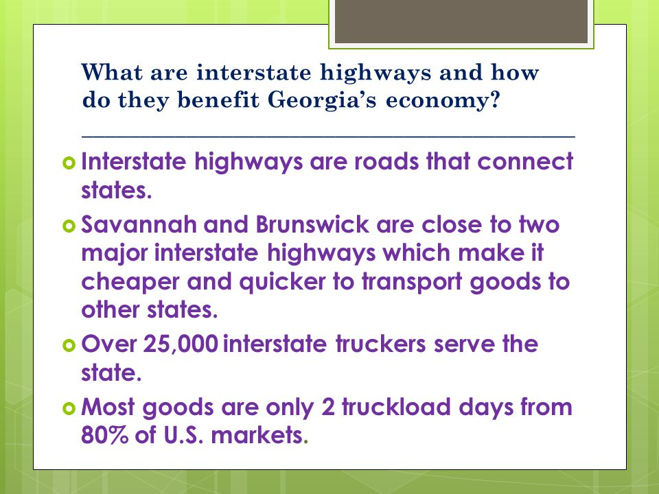 Interstate highways are roads that connect states.