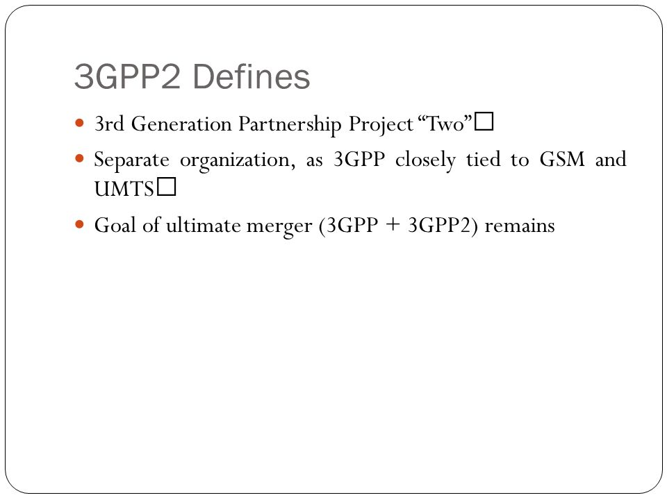 3GPP2 Defines 3rd Generation Partnership Project Two ""