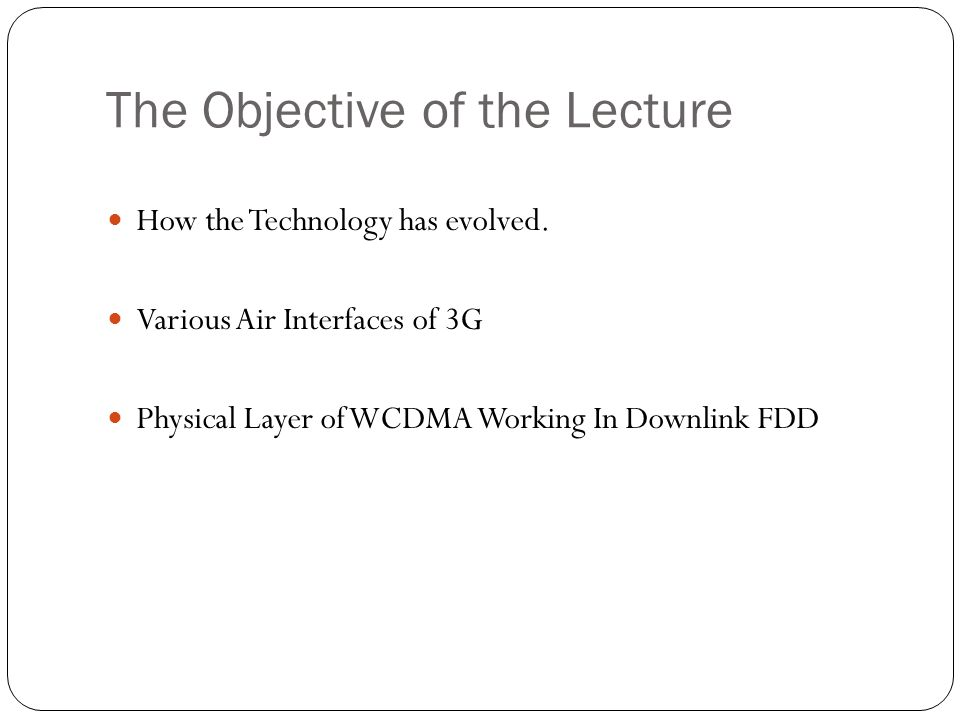 The Objective of the Lecture