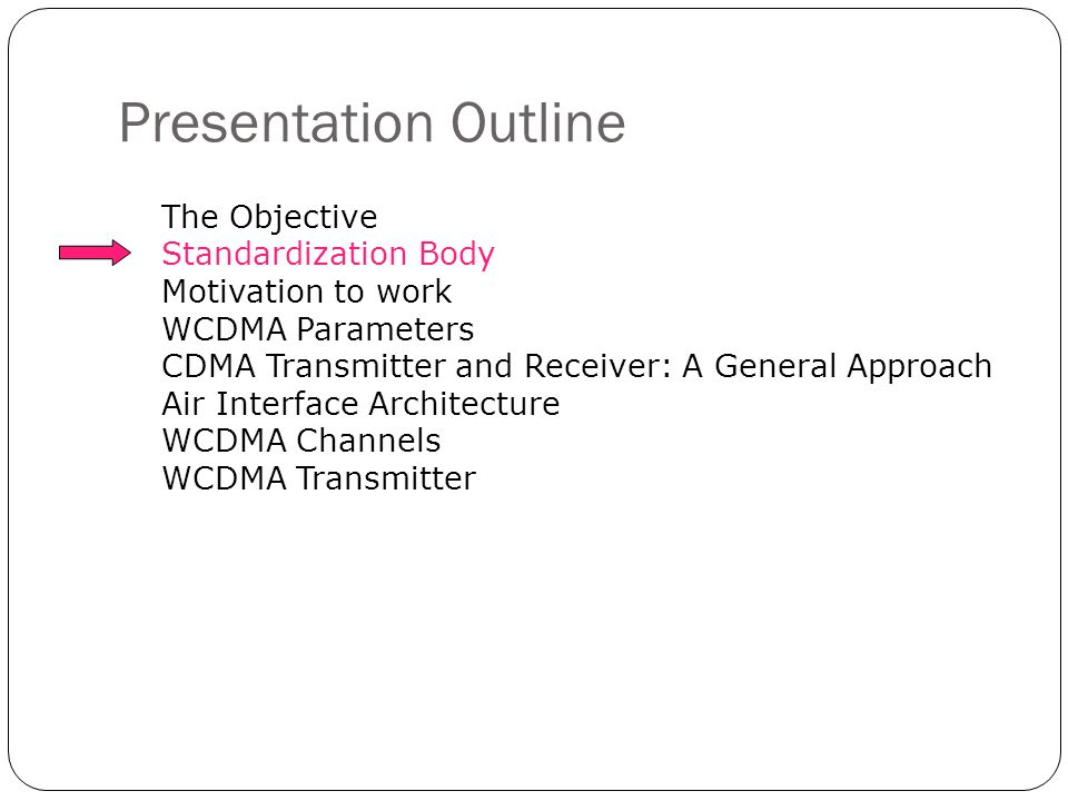 Presentation Outline The Objective Standardization Body