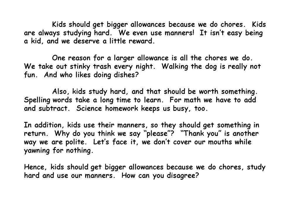 Kids should get bigger allowances because we do chores
