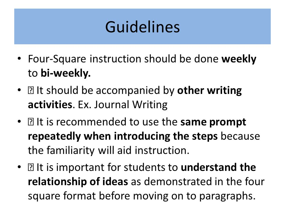 Guidelines Four-Square instruction should be done weekly to bi-weekly.