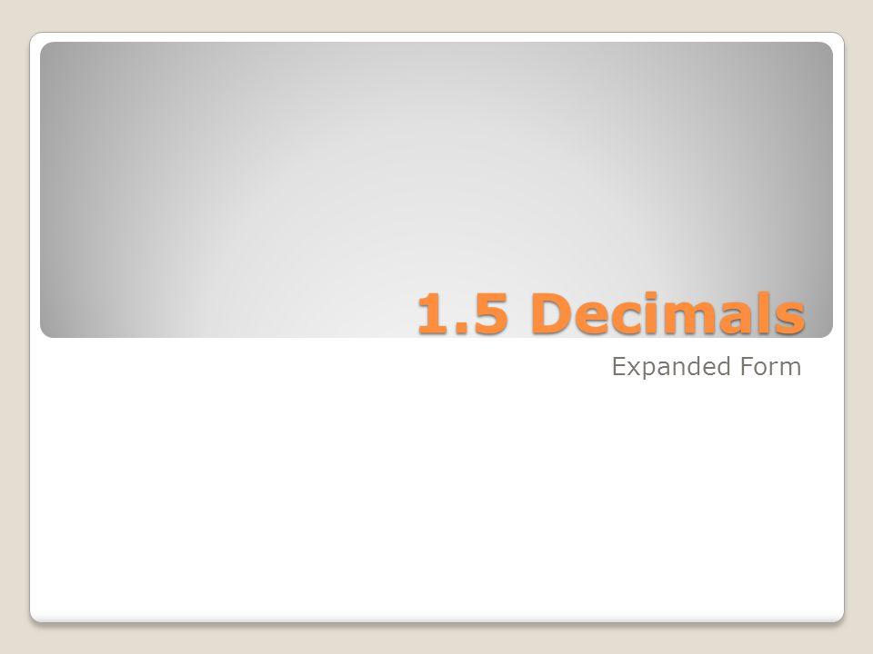 1.5 Decimals Expanded Form