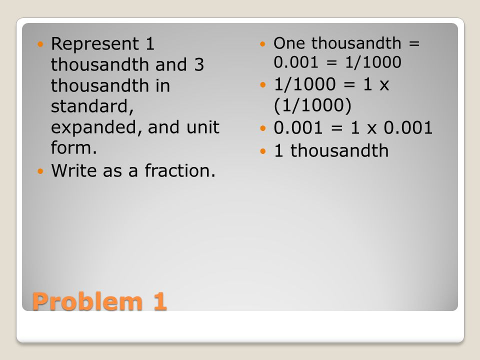 Represent 1 thousandth and 3 thousandth in standard, expanded, and unit form.