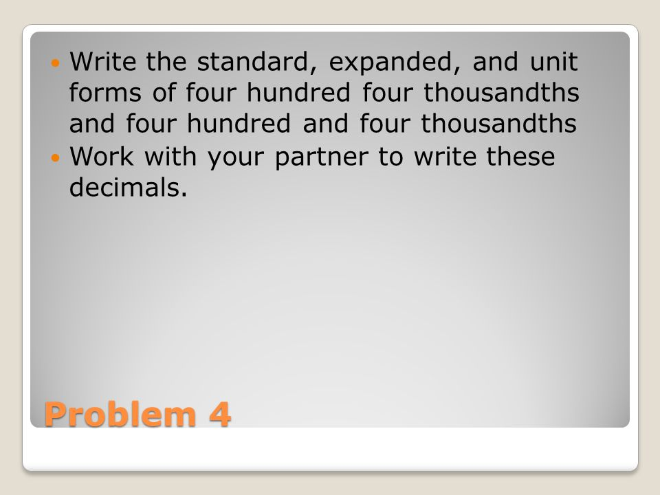 Write the standard, expanded, and unit forms of four hundred four thousandths and four hundred and four thousandths