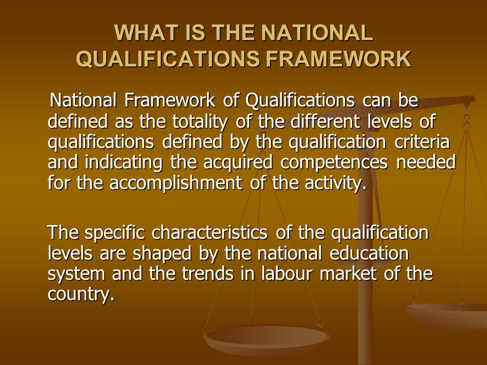 WHAT IS THE NATIONAL QUALIFICATIONS FRAMEWORK