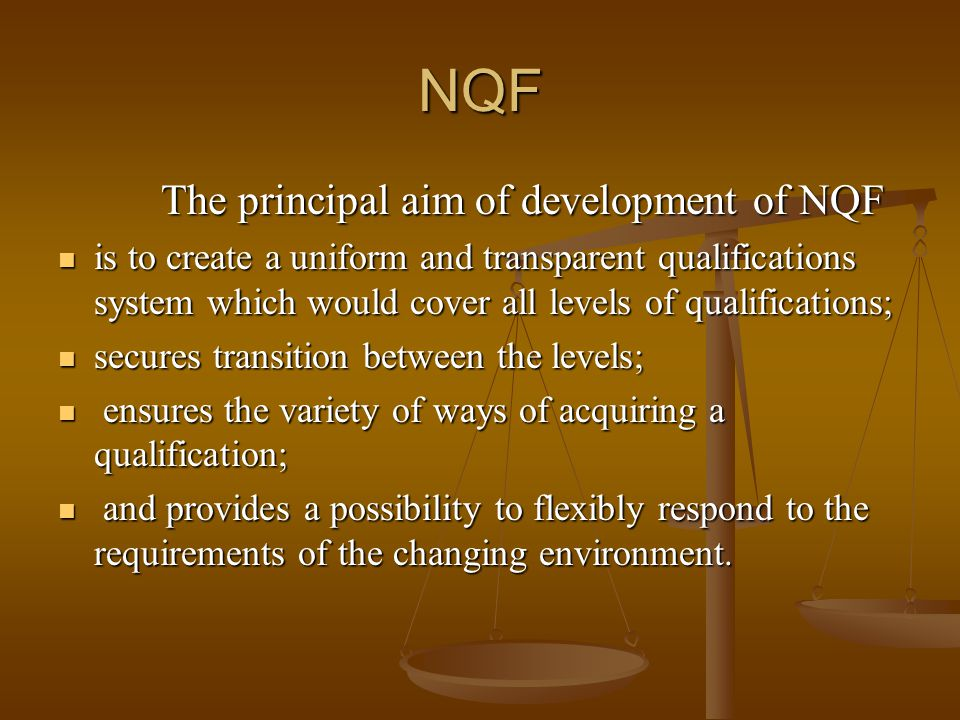 The principal aim of development of NQF