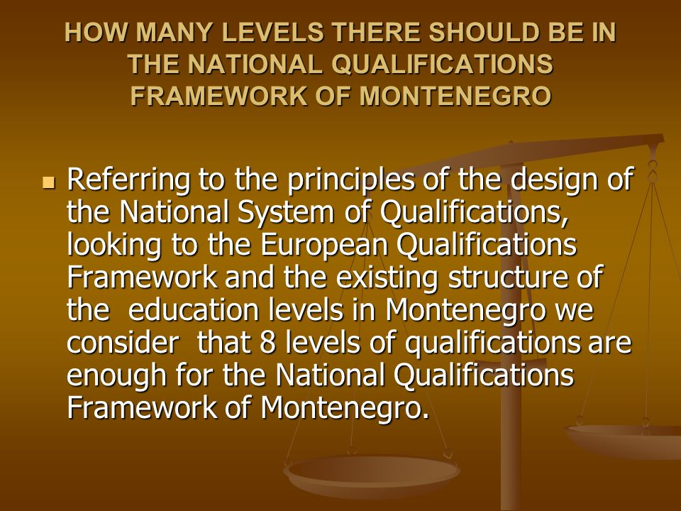 HOW MANY LEVELS THERE SHOULD BE IN THE NATIONAL QUALIFICATIONS FRAMEWORK OF MONTENEGRO