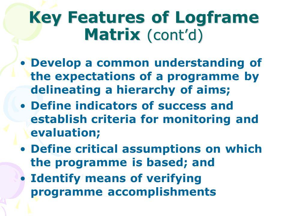 Key Features of Logframe Matrix (cont'd)