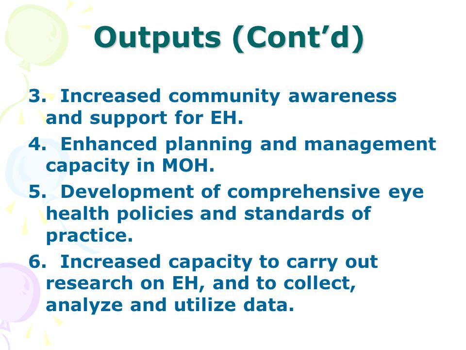 Outputs (Cont'd) 3. Increased community awareness and support for EH.
