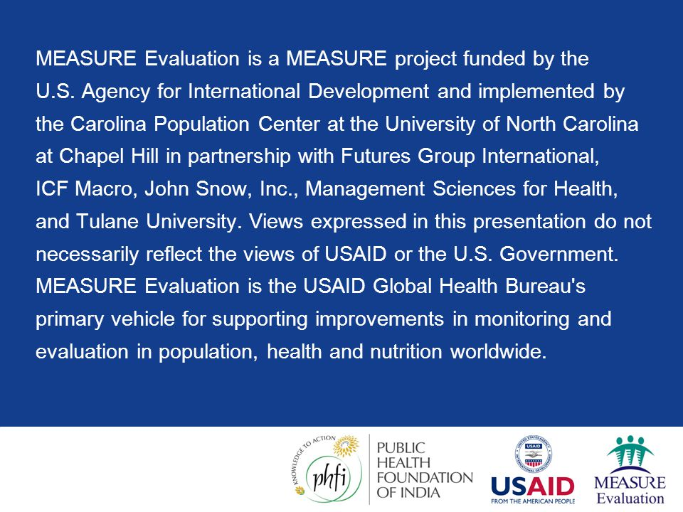 MEASURE Evaluation is a MEASURE project funded by the