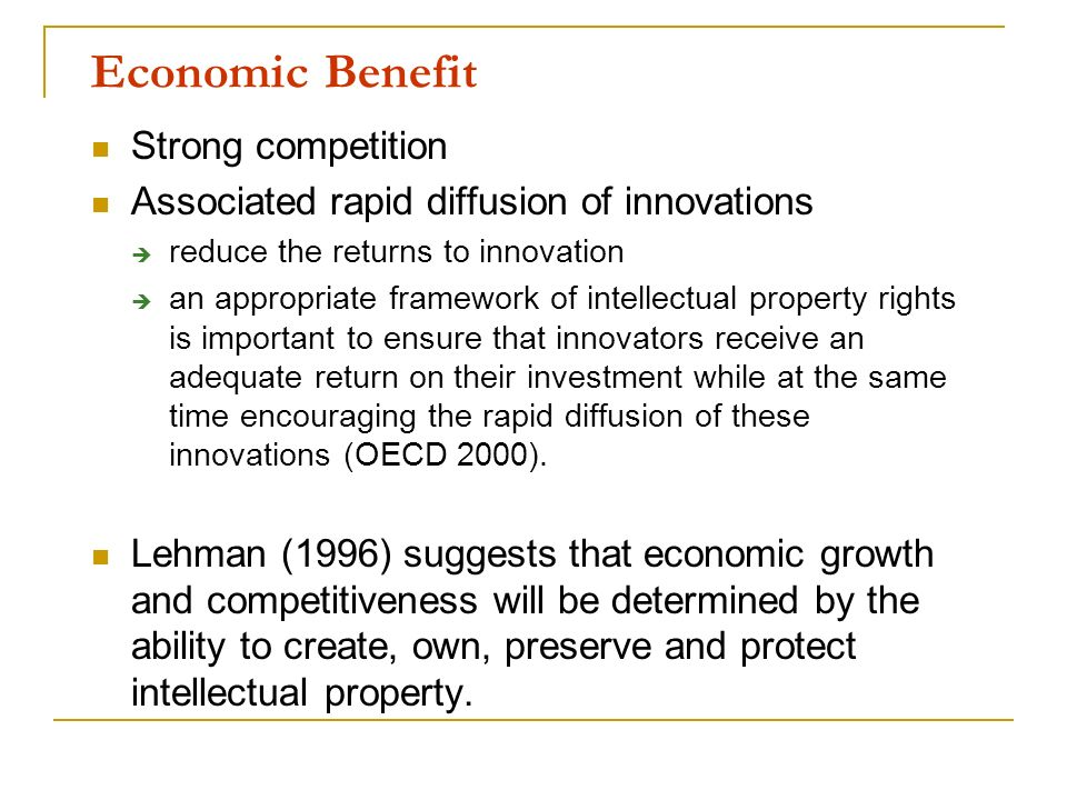 Economic Benefit Strong competition