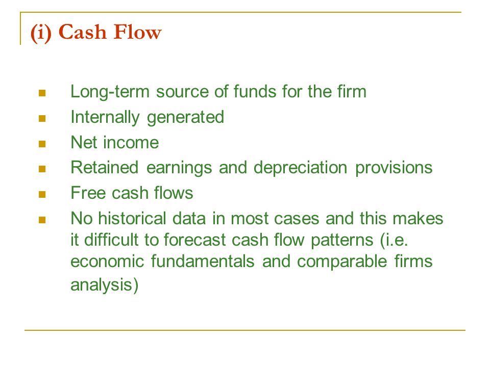 (i) Cash Flow Long-term source of funds for the firm