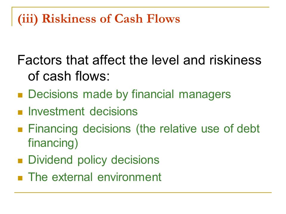 (iii) Riskiness of Cash Flows