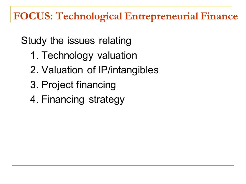 FOCUS: Technological Entrepreneurial Finance