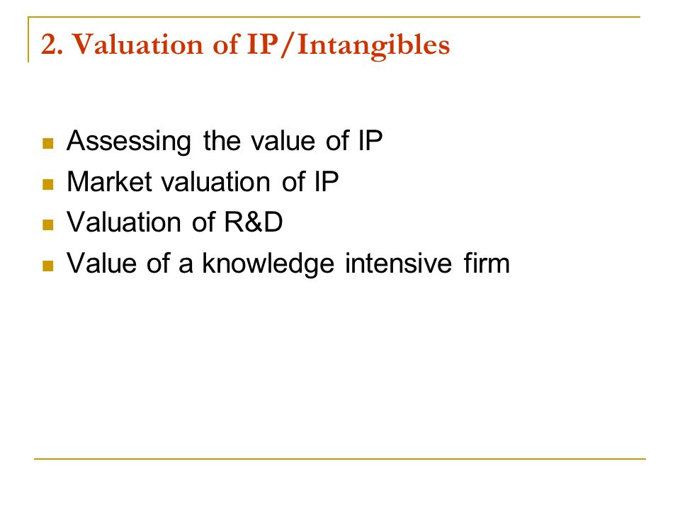 2. Valuation of IP/Intangibles