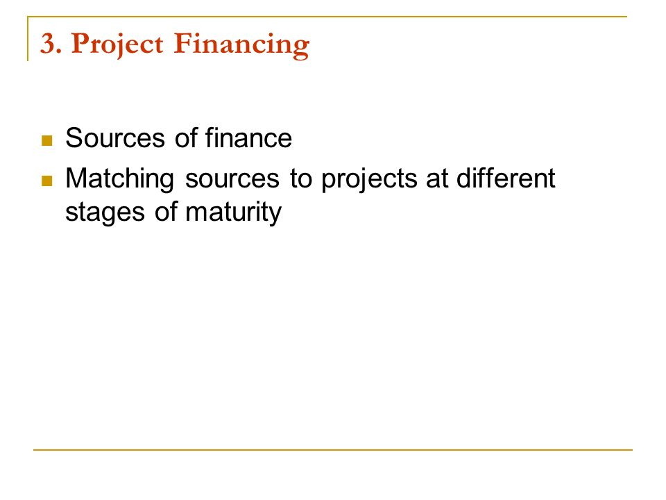 3. Project Financing Sources of finance