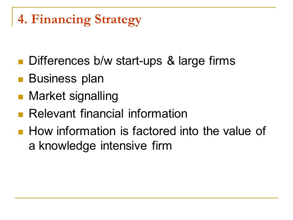 4. Financing Strategy Differences b/w start-ups & large firms