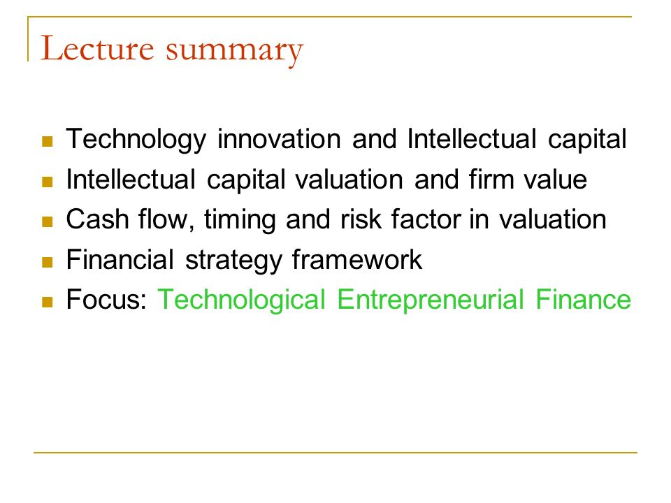 Lecture summary Technology innovation and Intellectual capital