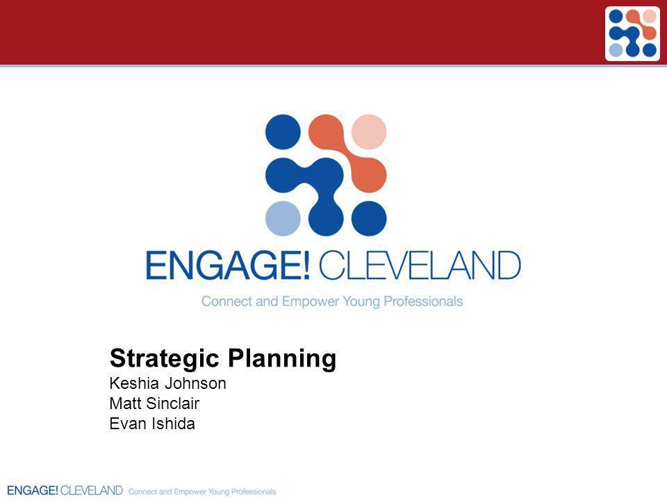Strategic Planning Keshia Johnson Matt Sinclair Evan Ishida