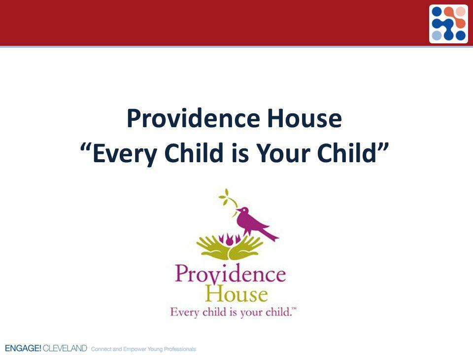 Providence House Every Child is Your Child