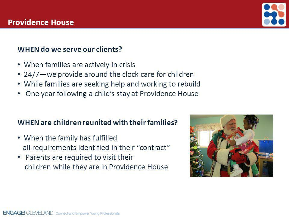 Providence House WHEN do we serve our clients