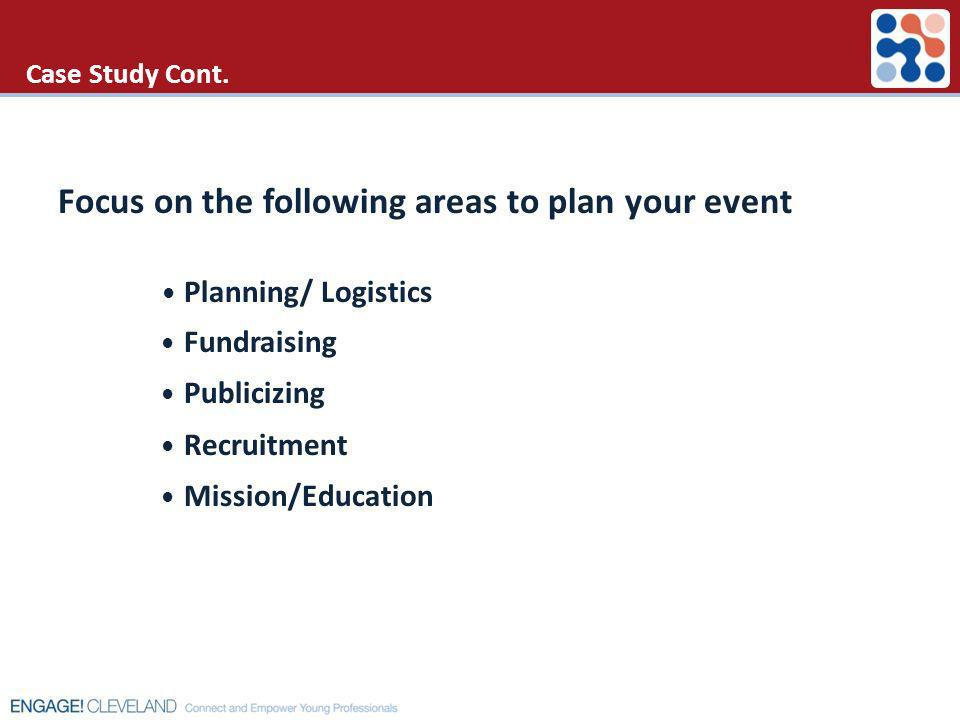 Focus on the following areas to plan your event • Planning/ Logistics