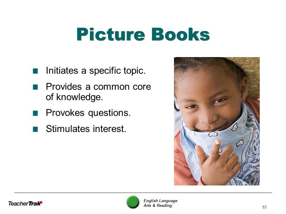 Picture Books Initiates a specific topic.