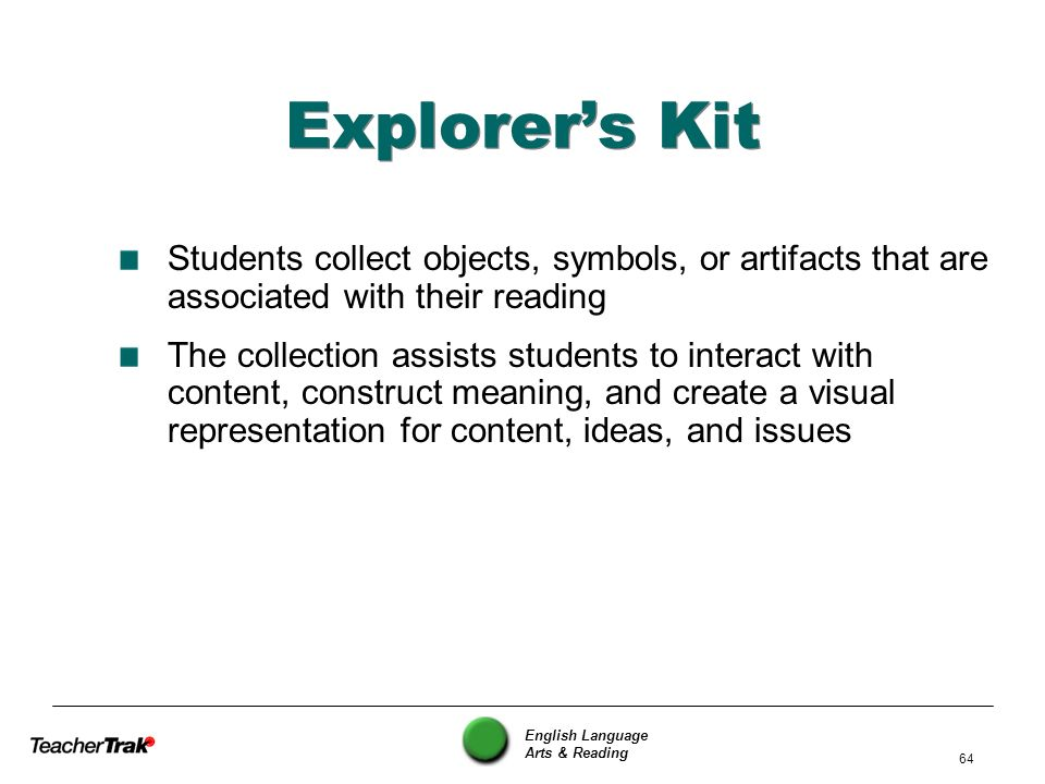 Explorer's Kit Students collect objects, symbols, or artifacts that are associated with their reading.