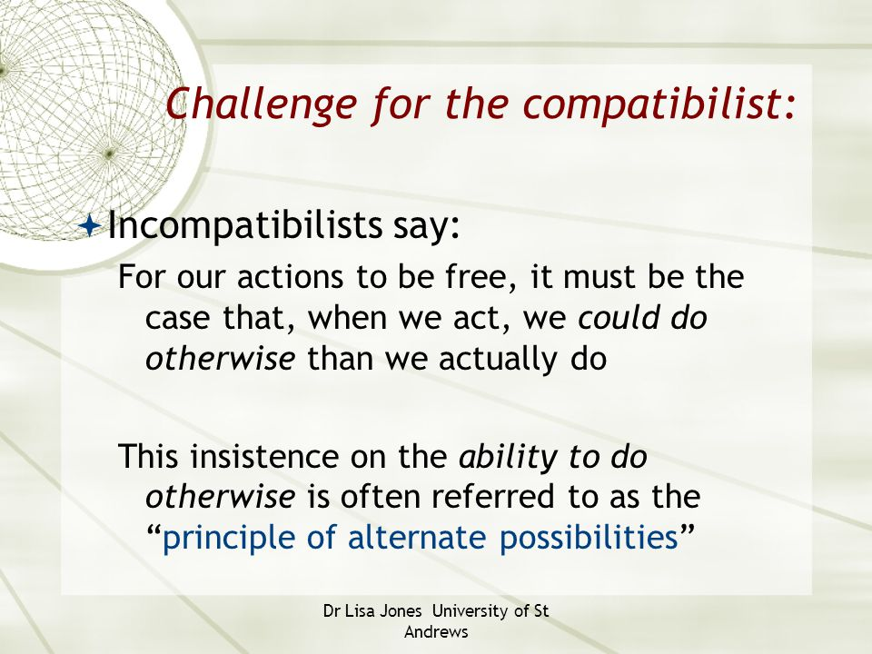 Challenge for the compatibilist: