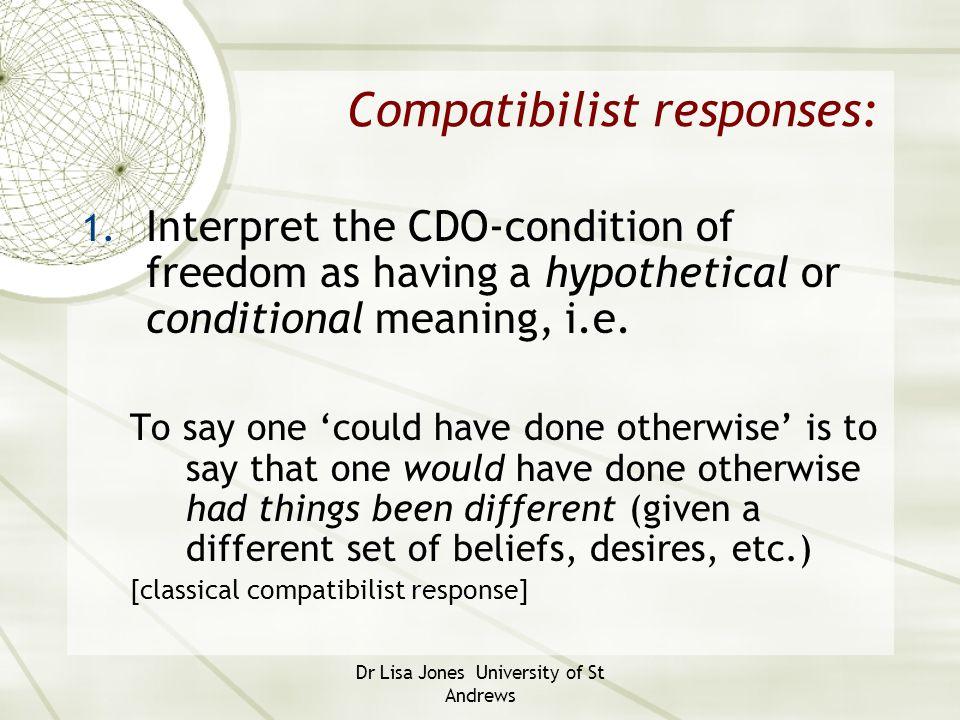 Compatibilist responses: