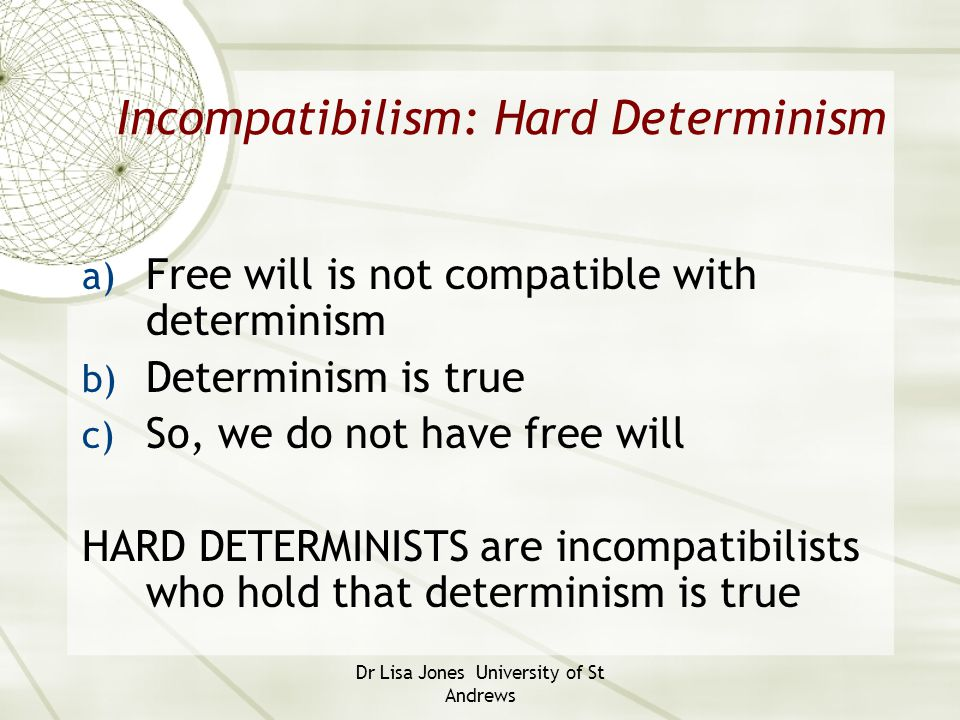 Incompatibilism: Hard Determinism