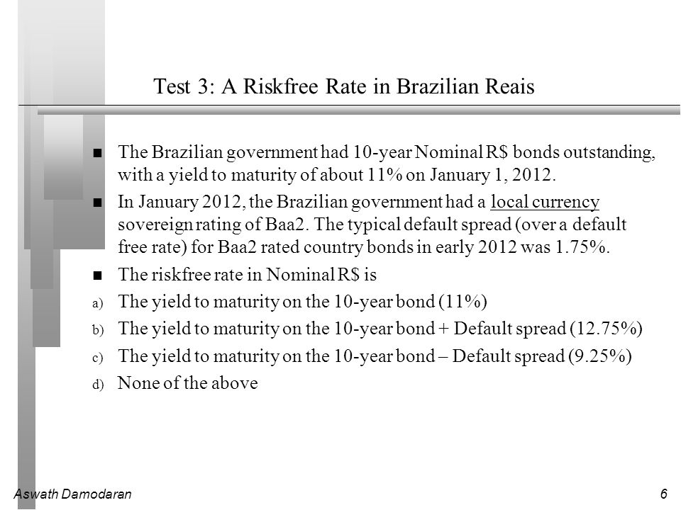 Test 3: A Riskfree Rate in Brazilian Reais